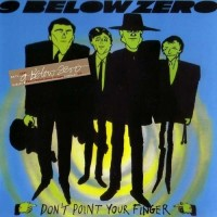 Purchase Nine Below Zero - Don't Point Your Finger (Reissued 2014) CD1