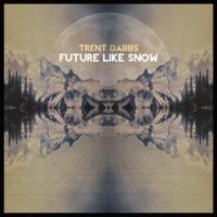 Purchase Trent Dabbs - Future Like Snow