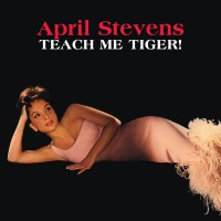 Purchase April Stevens - Teach Me Tiger! (Reissued 2008)