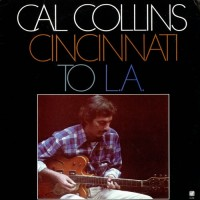 Purchase Cal Collins - Cincinnati To L.A. (Vinyl)