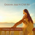 Buy Chillaxing Jazz Kollektion - Groove Jazz N Chill #6 Mp3 Download