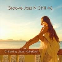 Purchase Chillaxing Jazz Kollektion - Groove Jazz N Chill #6