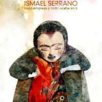 Purchase Ismael Serrano - Todo Empieza Y Todo Acaba En Ti