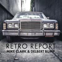 Purchase Mike Clark & Delbert Bump - Retro Report