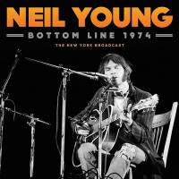 Purchase Neil Young - Bottom Line 1974: The New York Broadcast