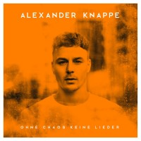Purchase Alexander Knappe - Ohne Chaos Keine Lieder (Deluxe Edition)