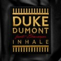 Buy Duke Dumont - Inhale (CDS) Mp3 Download