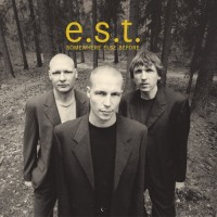 Purchase E.S.T. - Somewhere Else Before