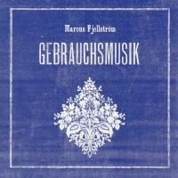 Purchase Marcus Fjellström - Gebrauchsmusik