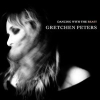 Purchase Gretchen Peters - Dancing With The Beast