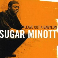 Purchase Sugar Minott - Leave Out A Babylon