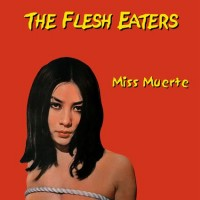 Purchase The Flesh Eaters - Miss Muerte