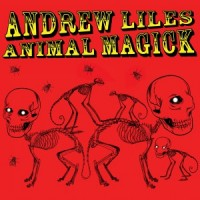 Purchase Andrew Liles - Animal Magick