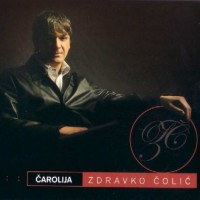 Purchase Zdravko Colic - Carolija