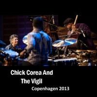 Purchase Chick Corea - Copenhagen 2013 (With The Vigil) (Live) CD1