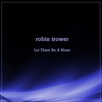 Purchase Robin Trower - Let There Be A Blues