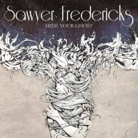 Purchase Sawyer Fredericks - Hide Your Ghost