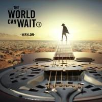 Purchase Waylon - The world can wait