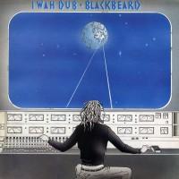 Purchase Blackbeard - I Wah Dub (Vinyl)