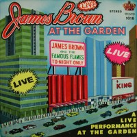 Purchase James Brown - Live At The Garden (With The Famous Flames) (Expanded Edition 2009) CD1