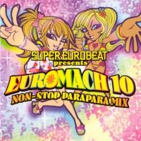Purchase VA - Super Eurobeat Presents Euromach 10 (Non-Stop Parapara Mix) CD1