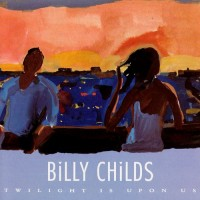 Purchase Billy Childs - Twilight Is Upon Us