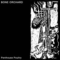 Purchase Bone Orchard - Penthouse Poultry (EP) (Vinyl)
