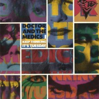Purchase Doctor & the Medics - I Keep Thinking It's Tuesday