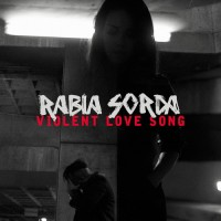 Purchase Rabia Sorda - Violent love song (CDS)