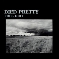 Purchase Died Pretty - Free Dirt (Vinyl)