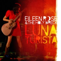 Purchase Eileen Rose - Luna Turista (With The Holy Wreck)