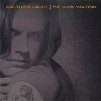 Purchase Matthew Sweet - I've Been Waiting
