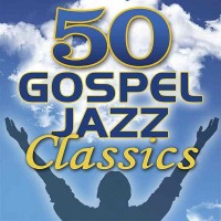 Purchase Smooth Jazz All Stars - 50 Gospel Jazz Classics