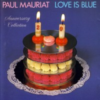 Purchase Paul Mauriat - Love Is Blue Anniversary Collection