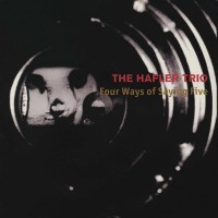Purchase The Hafler Trio - Four Ways Of Saying Five