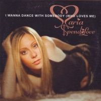 Purchase Maria Spendlove - I Wanna Dance With Somebody (Who Loves Me) (MCD)