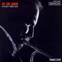Purchase Randy Brecker - In The Idiom