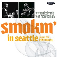 Purchase Wynton Kelly Trio & Wes Montgomery - Smokin' In Seattle: Live At The Penthouse (Remastered 2017)