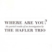 Purchase The Hafler Trio - Where Are You