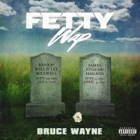 Purchase Fetty Wap - Bruce Wayne