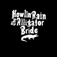 Purchase Howlin Rain - The Alligator Bride