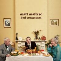 Purchase Matt Maltese - Bad Contestant