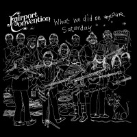 Purchase Fairport Convention - What We Did On Our Saturday