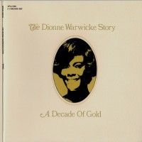 Purchase Dionne Warwick - The Dionne Warwick Story - A Decade Of Gold CD1