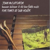 Purchase John Mccutcheon - Fine Times At Our House: Hammer Dulcimer & Old Time Fiddle Music (Vinyl)