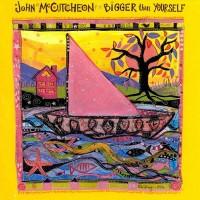 Purchase John Mccutcheon - Bigger Than Yourself