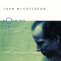 Purchase John Mccutcheon - Nothing To Lose