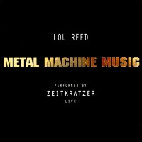 Purchase Zeitkratzer - Metal Machine Music Live