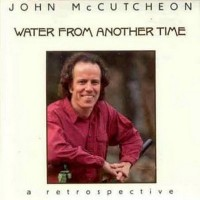 Purchase John Mccutcheon - Water From Another Time