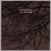 Purchase O Positive - Only Breathing